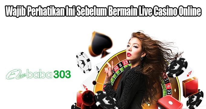 Wajib Perhatikan Ini Sebelum Bermain Live Casino Online